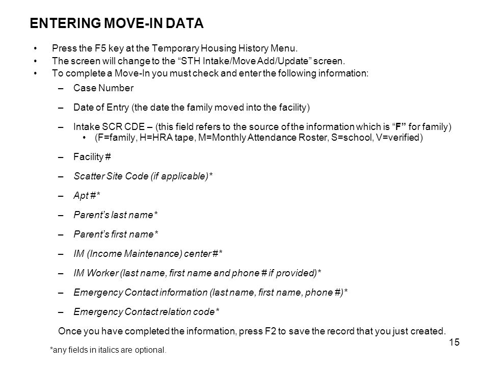 15 ENTERING MOVE-IN DATA Press the F5 key at the Temporary Housing History Menu.