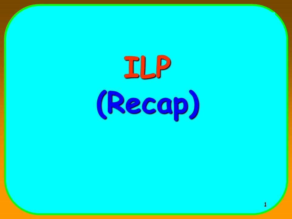 1 ILP (Recap)
