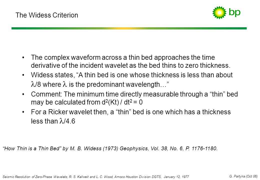 The Widess Criterion The complex waveform across a thin bed approaches the time derivative of the incident wavelet as the bed thins to zero thickness.