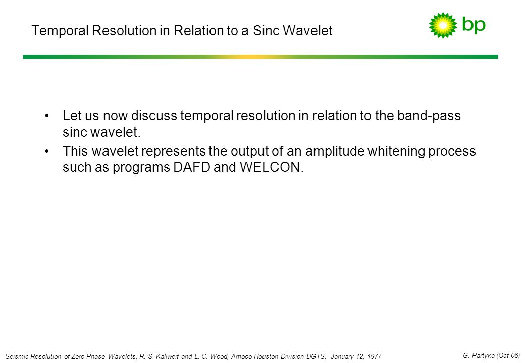 Temporal Resolution in Relation to a Sinc Wavelet Let us now discuss temporal resolution in relation to the band-pass sinc wavelet. This wavelet repre