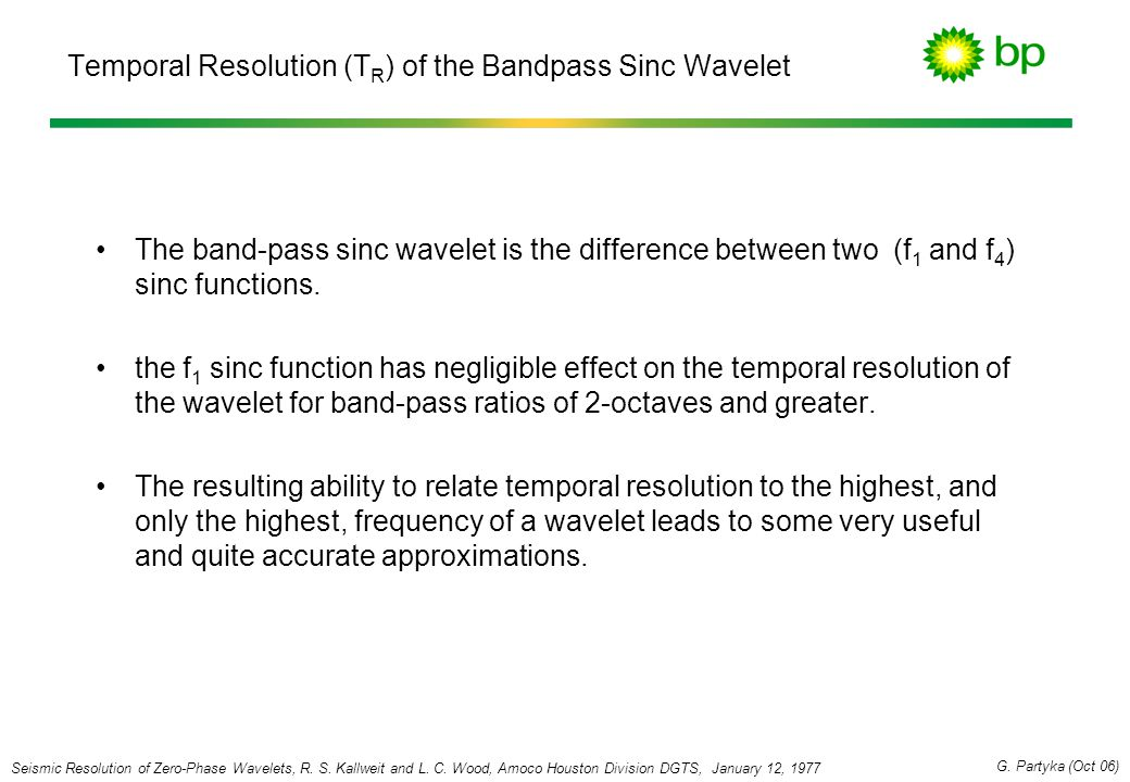 Temporal Resolution (T R ) of the Bandpass Sinc Wavelet The band-pass sinc wavelet is the difference between two (f 1 and f 4 ) sinc functions. the f