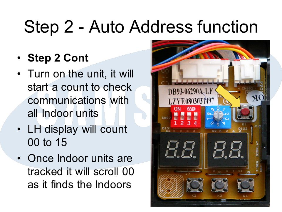 Step 2 - Auto Address function Step 2 Cont Turn on the unit, it will start a count to check communications with all Indoor units LH display will count