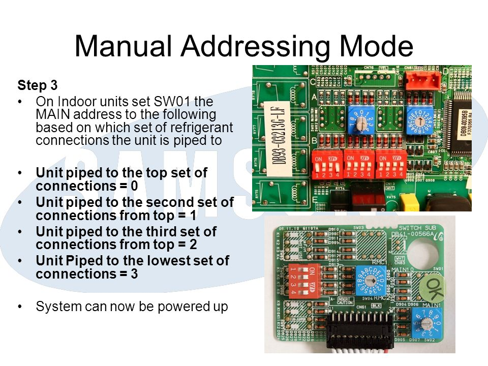 Manual Addressing Mode Step 3 On Indoor units set SW01 the MAIN address to the following based on which set of refrigerant connections the unit is pip