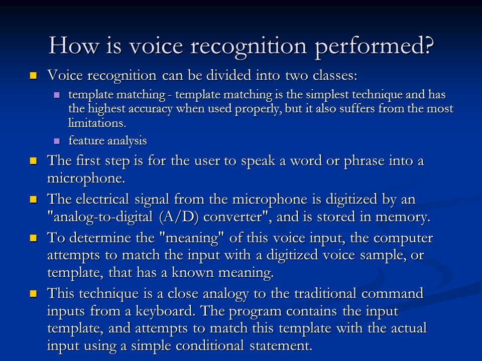 How is voice recognition performed.