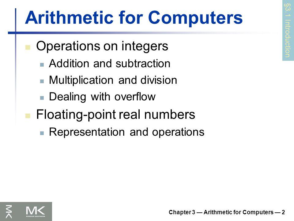 Chapter 3 — Arithmetic for Computers — 43 x86 FP Instructions Optional variations I : integer operand P : pop operand from stack R : reverse operand order But not all combinations allowed Data transferArithmeticCompareTranscendental FILD mem/ST(i) FISTP mem/ST(i) FLDPI FLD1 FLDZ FIADDP mem/ST(i) FISUBRP mem/ST(i) FIMULP mem/ST(i) FIDIVRP mem/ST(i) FSQRT FABS FRNDINT FICOMP FIUCOMP FSTSW AX/mem FPATAN F2XMI FCOS FPTAN FPREM FPSIN FYL2X