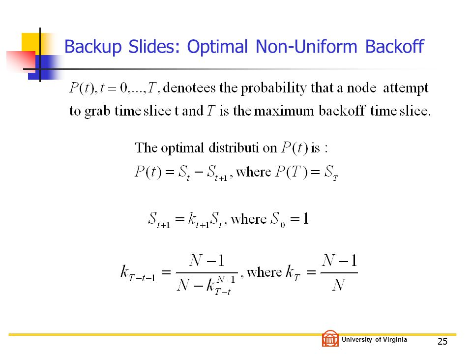 University of Virginia 25 Backup Slides: Optimal Non-Uniform Backoff