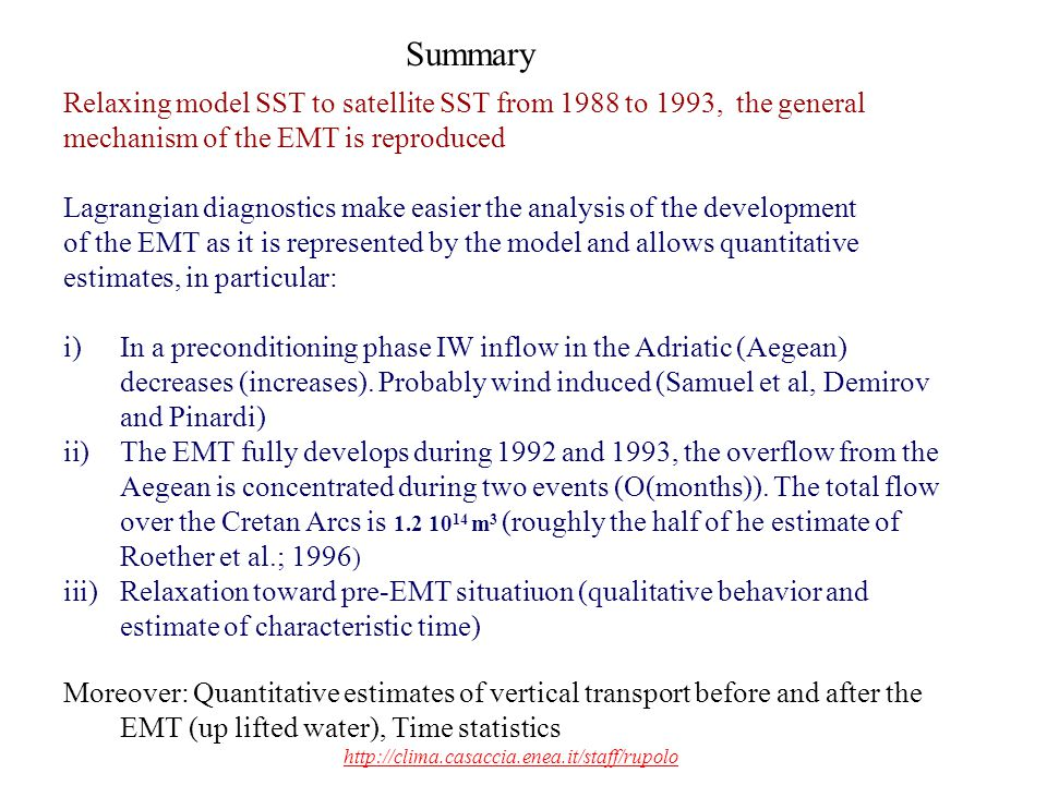 Summary Relaxing model SST to satellite SST from 1988 to 1993, the general mechanism of the EMT is reproduced Lagrangian diagnostics make easier the a
