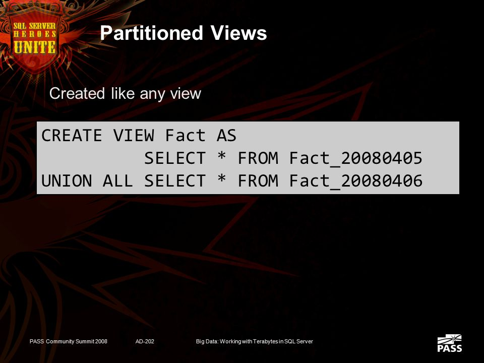 PASS Community Summit 2008AD-202Big Data: Working with Terabytes in SQL Server Partitioning