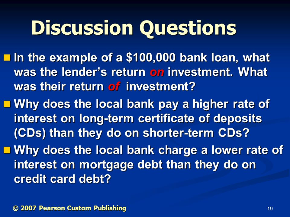 19 In the example of a $100,000 bank loan, what was the lender's return on investment.