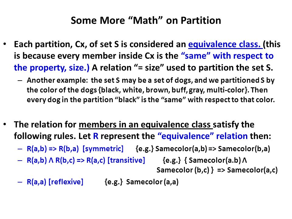 Some More Math on Partition Each partition, Cx, of set S is considered an equivalence class.
