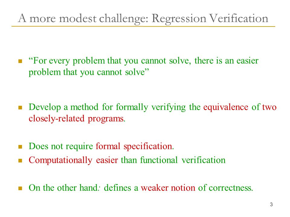 44 Testing RVT on programs: Conclusions For equivalent programs, partial-equivalence checks were very fast:  proving equivalence in minutes.