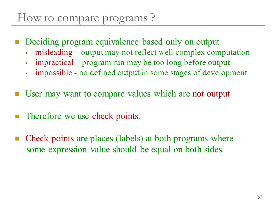 37 How to compare programs .