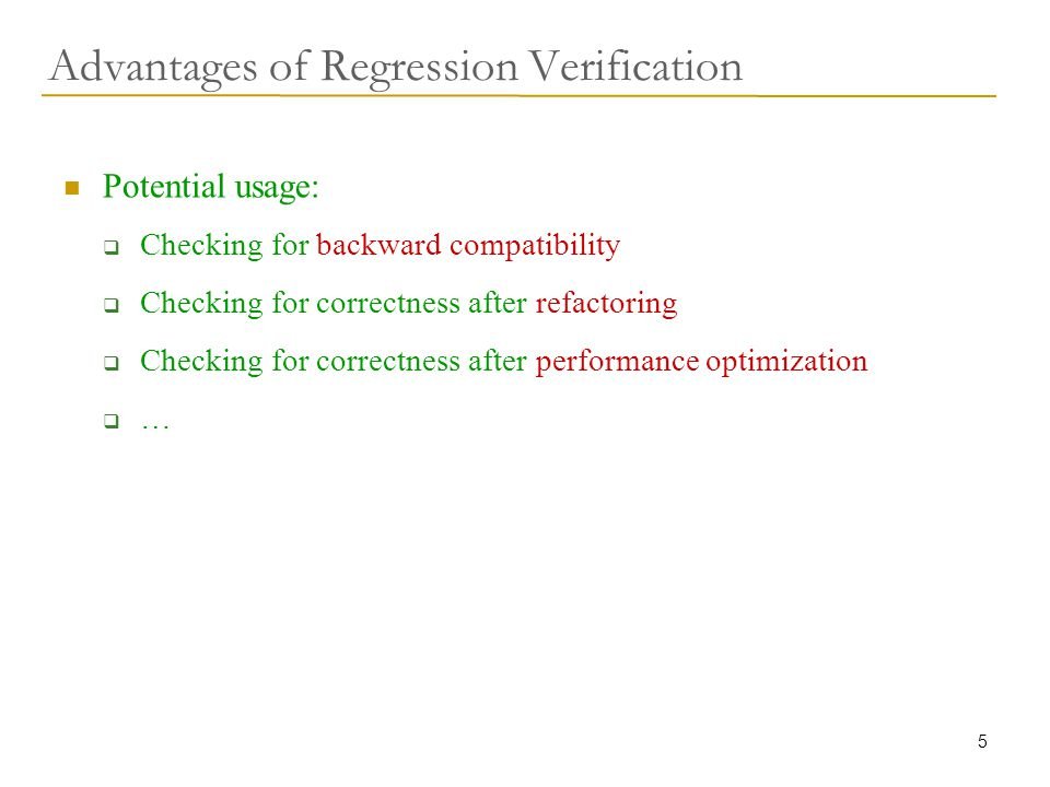 36 The Regression Verification Tool (RVT) Version AVersion B CBMC  rename identical globals  enforce equality of inputs.