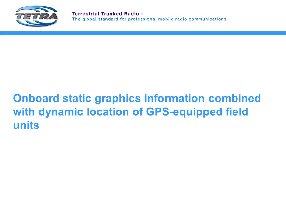 Onboard static graphics information combined with dynamic location of GPS-equipped field units