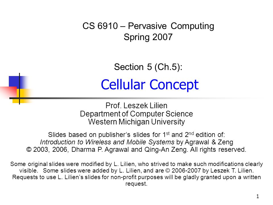 1 CS 6910 – Pervasive Computing Spring 2007 Section 5 (Ch.5): Cellular Concept Prof.