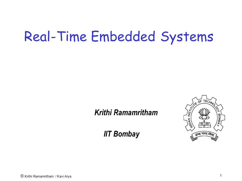 © Krithi Ramamritham / Kavi Arya 2 Embedded Systems?