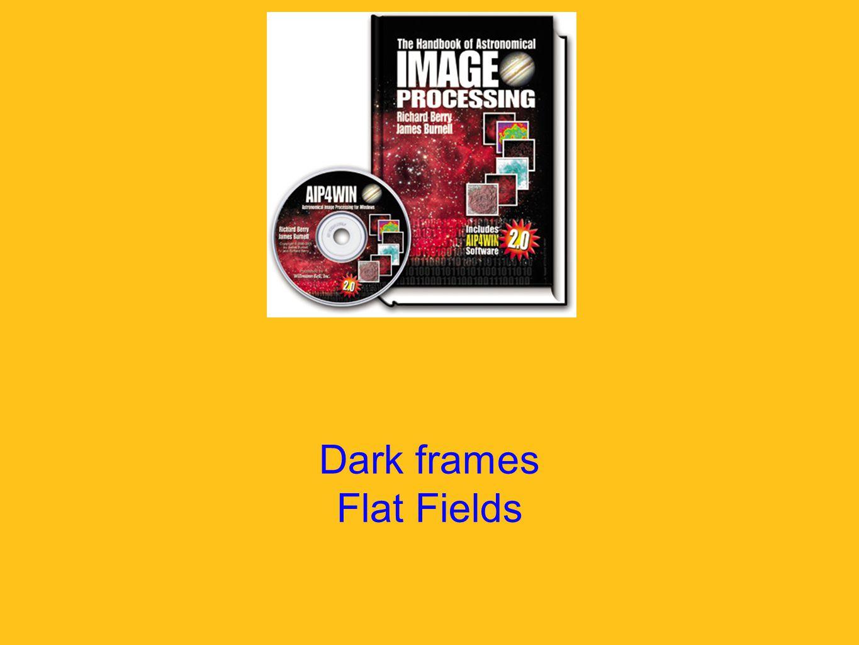 Dark frames Flat Fields