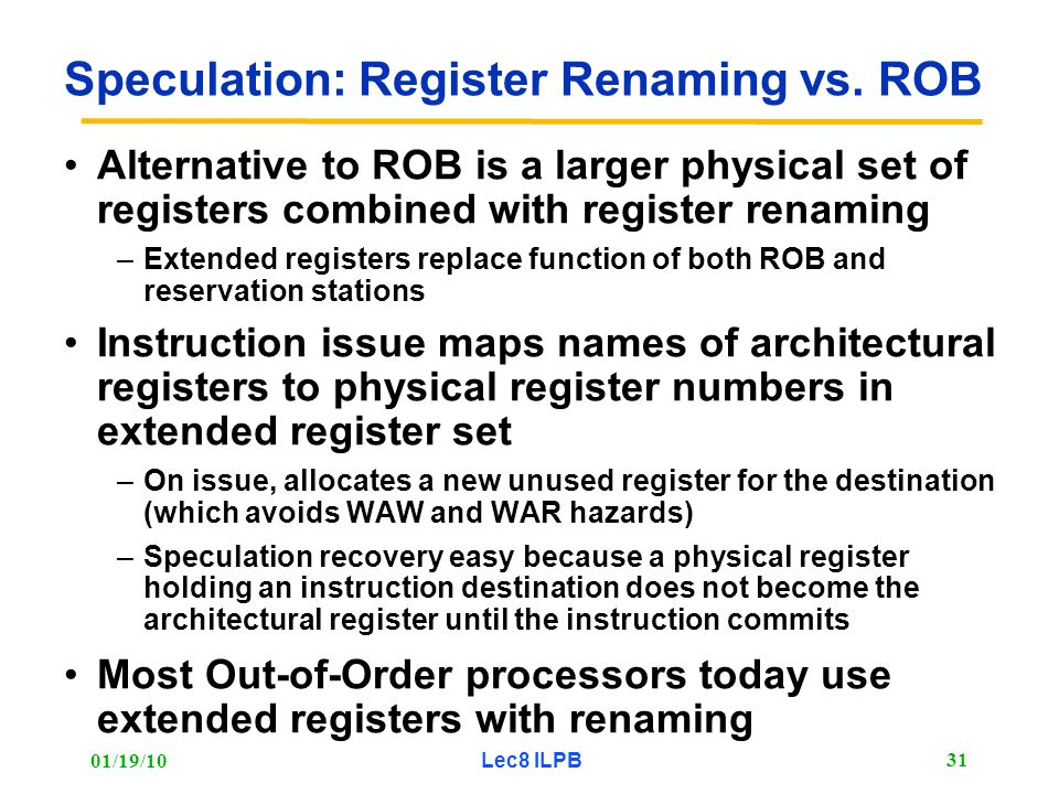 01/19/10 Lec8 ILPB 31 Speculation: Register Renaming vs.