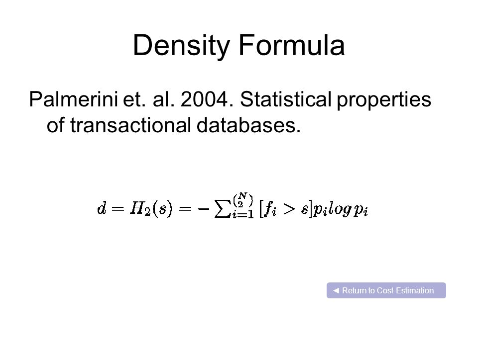 Density Formula Palmerini et. al. 2004. Statistical properties of transactional databases.