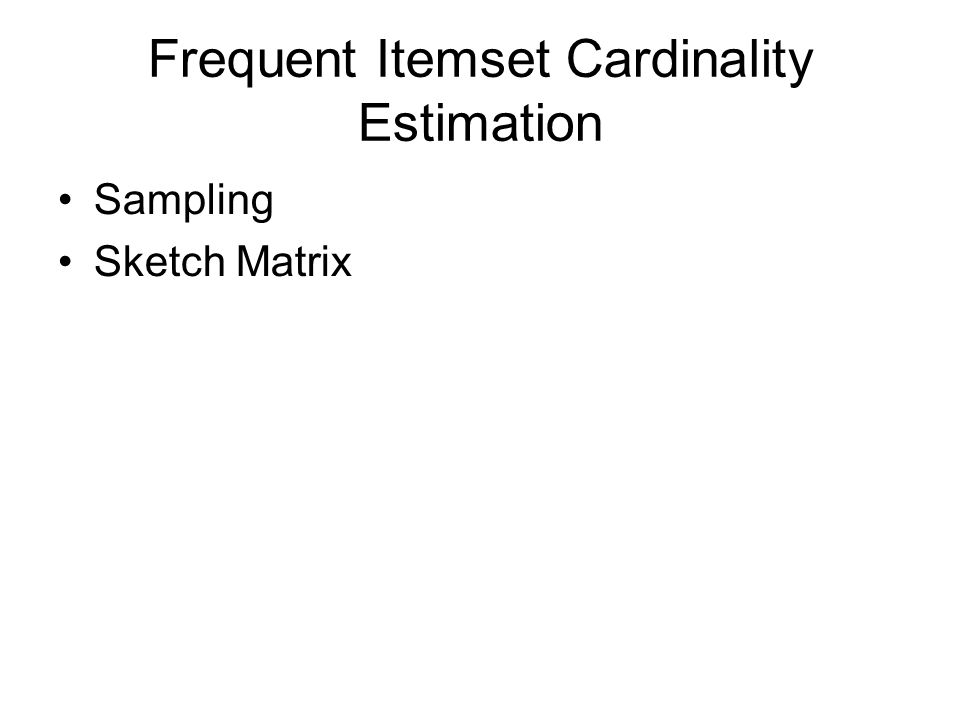Frequent Itemset Cardinality Estimation Sampling Sketch Matrix