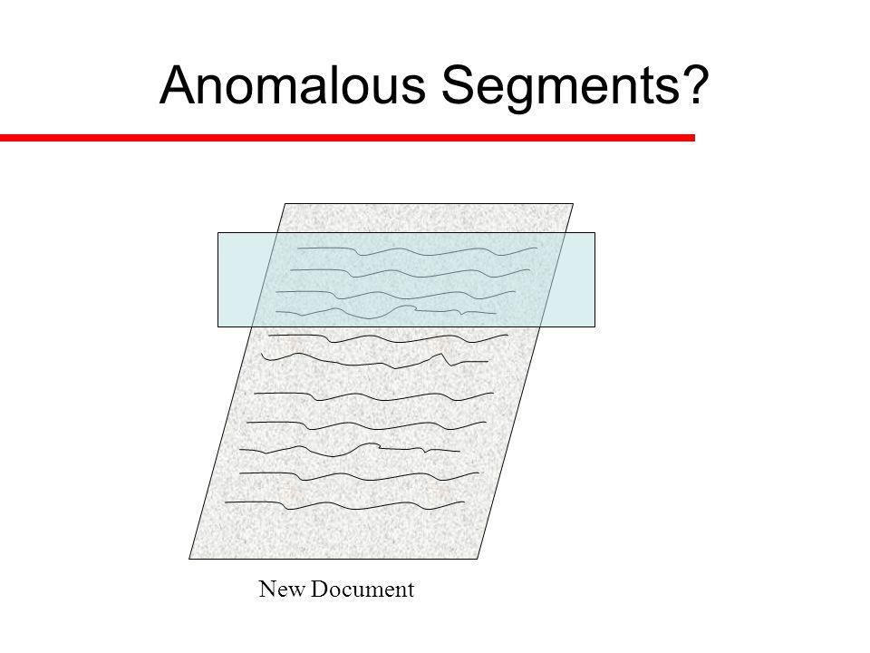 New Document Anomalous Segments?