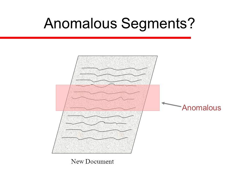 New Document Anomalous Segments? Anomalous