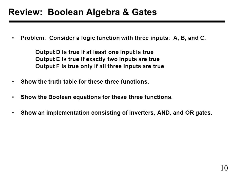 10 Problem: Consider a logic function with three inputs: A, B, and C.