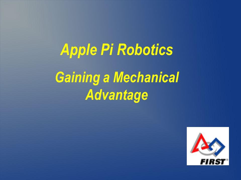 Apple Pi Robotics Gaining a Mechanical Advantage