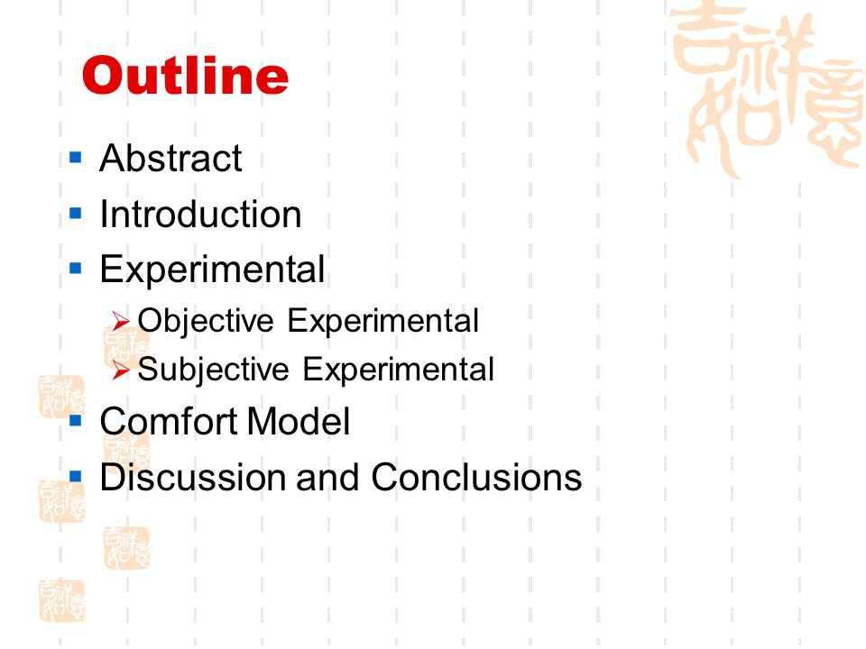 Outline  Abstract  Introduction  Experimental  Objective Experimental  Subjective Experimental  Comfort Model  Discussion and Conclusions