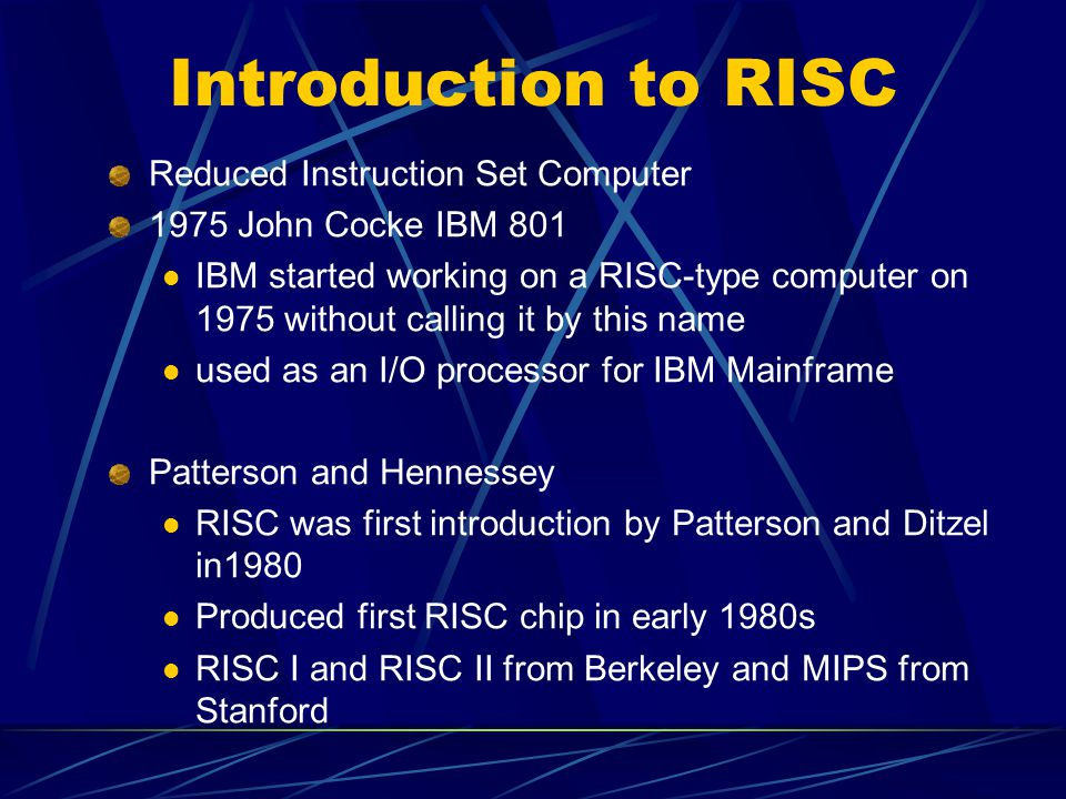 RISC Chips RISC II Had 39 instructions and 2 addressing modes, 3 data types 234 combinations Compared to VAX 304 inst, 16 address mode, 14 data type 68,096 Found that Compiled programs were 30% larger than CISC (Vax 11/780) Ran upto 5 times faster than 68000 Assembler-Compiler ratio (Execution time of assembler program divided by the exec time of compiled version) Ratio < 50% for CISC 90% for RISC