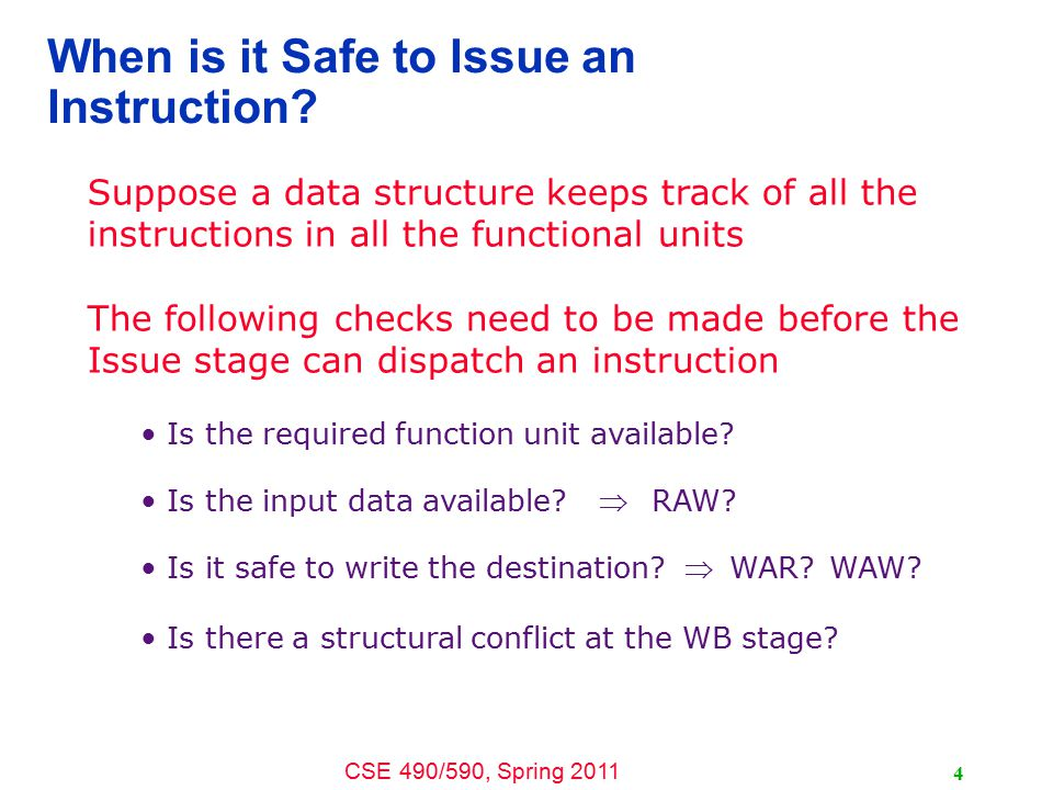 CSE 490/590, Spring 2011 4 When is it Safe to Issue an Instruction.
