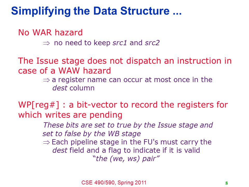 CSE 490/590, Spring 2011 8 Simplifying the Data Structure...