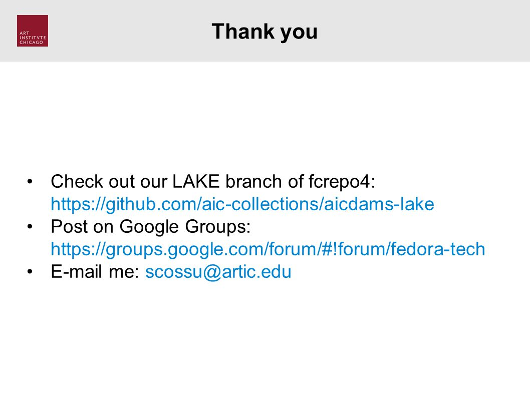 Thank you Check out our LAKE branch of fcrepo4: https://github.com/aic-collections/aicdams-lake Post on Google Groups: https://groups.google.com/forum/#!forum/fedora-tech E-mail me: scossu@artic.edu