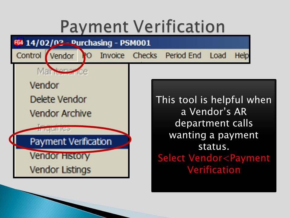 This tool is helpful when a Vendor's AR department calls wanting a payment status.