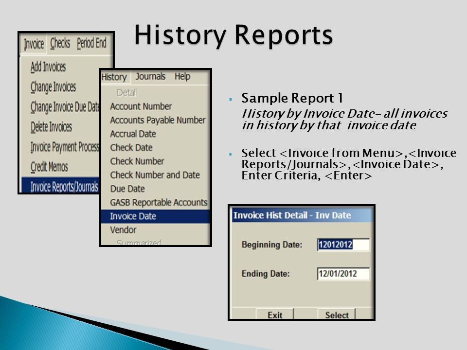  Sample Report 1 History by Invoice Date- all invoices in history by that invoice date  Select,,, Enter Criteria,