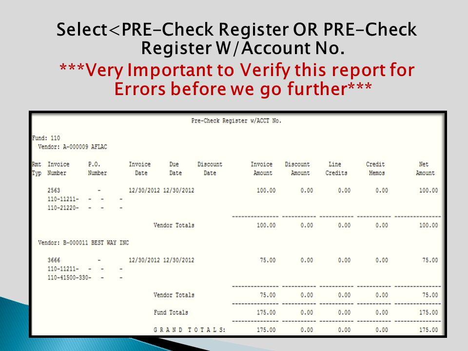 Select<PRE-Check Register OR PRE-Check Register W/Account No.