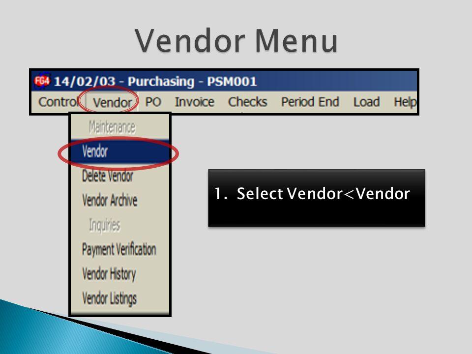 1.Select Vendor<Vendor