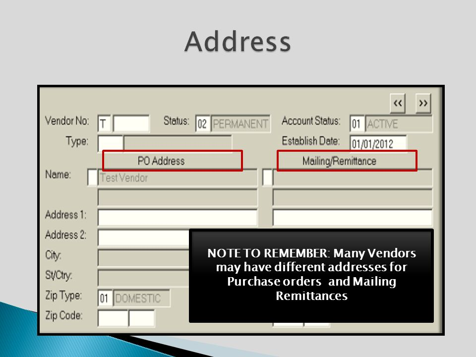 NOTE TO REMEMBER: Many Vendors may have different addresses for Purchase orders and Mailing Remittances