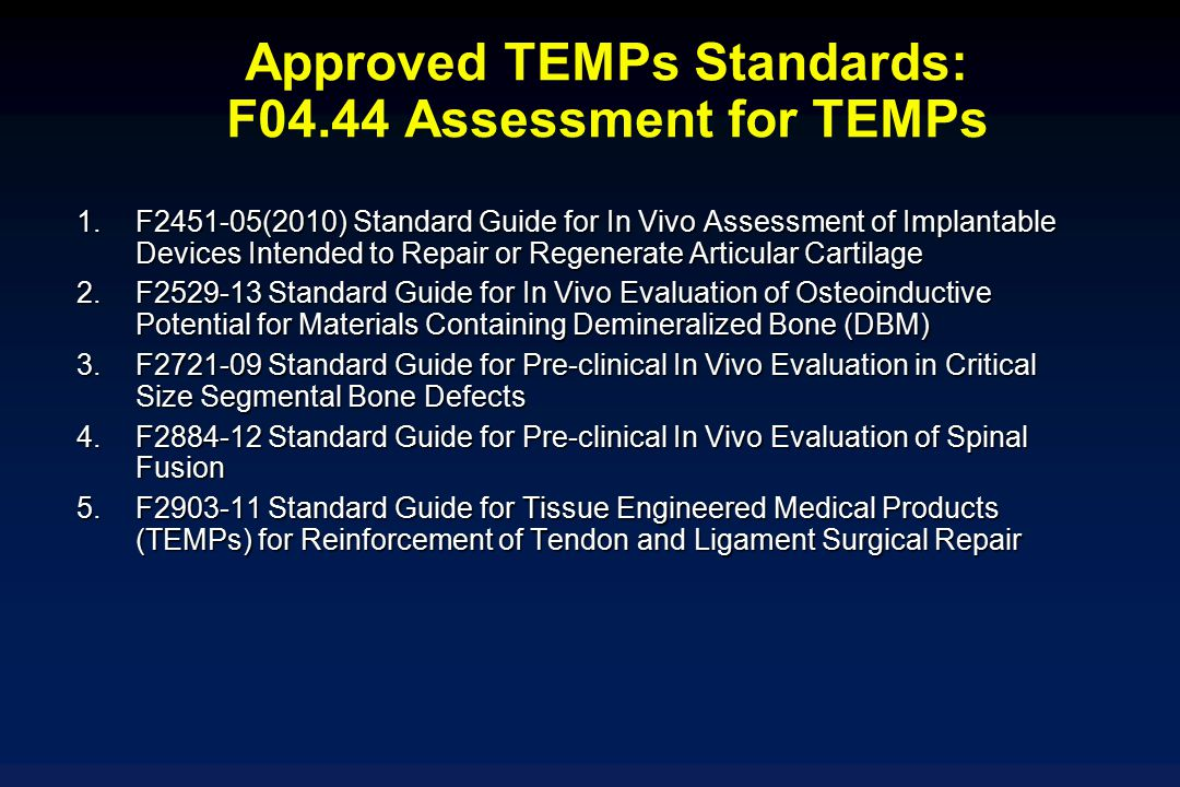 1.F2451-05(2010) Standard Guide for In Vivo Assessment of Implantable Devices Intended to Repair or Regenerate Articular Cartilage 2.F2529-13 Standard