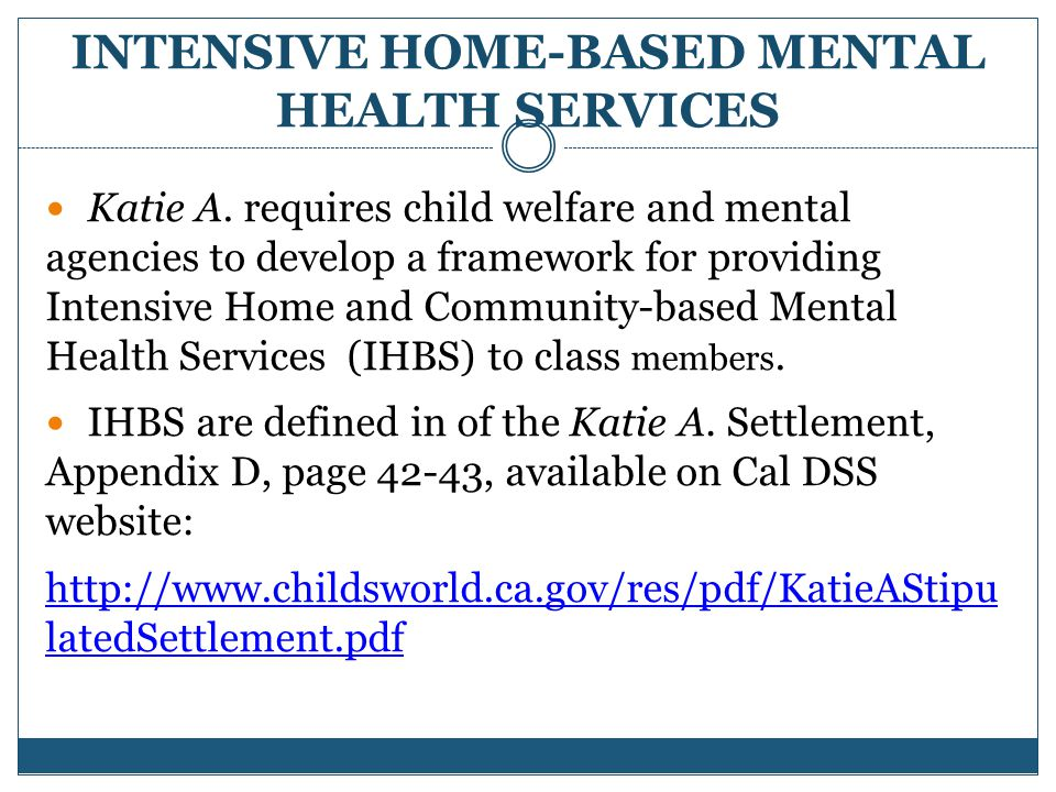 INTENSIVE HOME-BASED MENTAL HEALTH SERVICES Katie A.