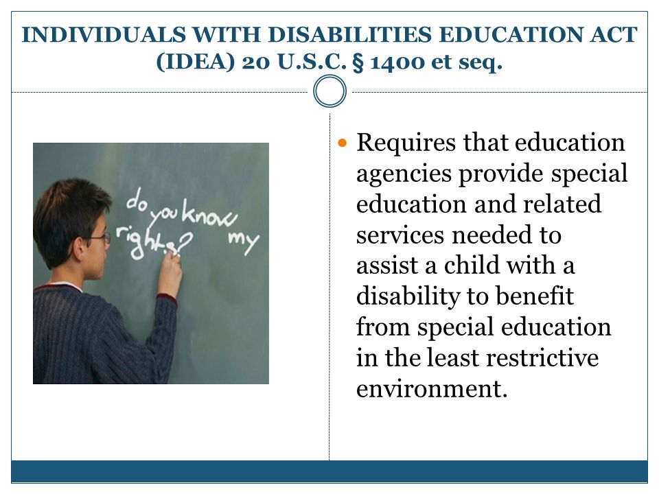 INDIVIDUALS WITH DISABILITIES EDUCATION ACT (IDEA) 20 U.S.C.