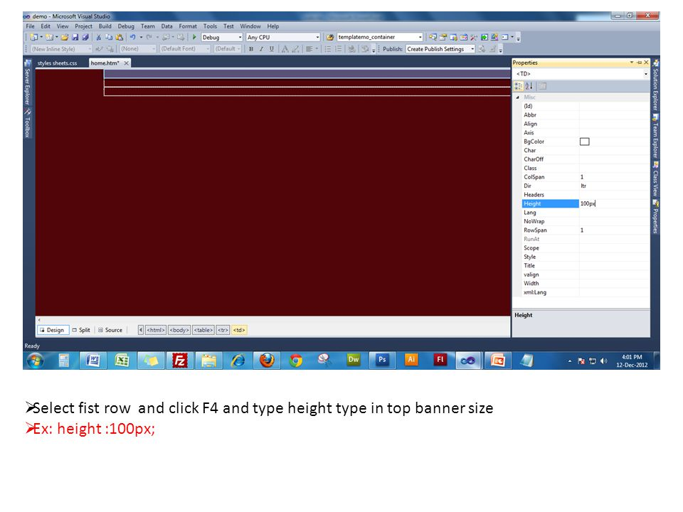  Select fist row and click F4 and type height type in top banner size  Ex: height :100px;
