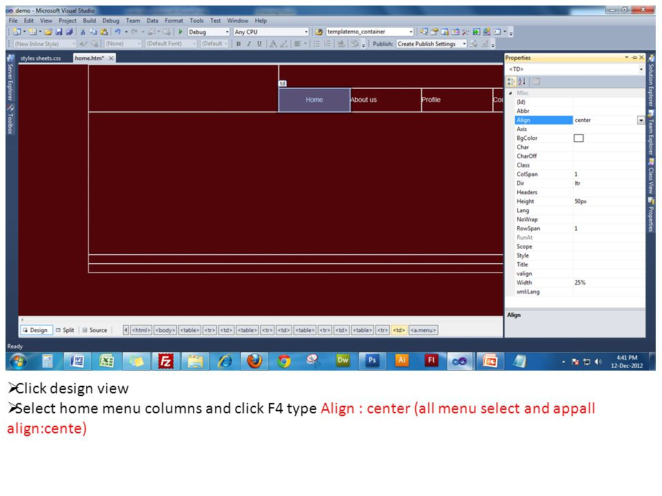  Click design view  Select home menu columns and click F4 type Align : center (all menu select and appall align:cente)