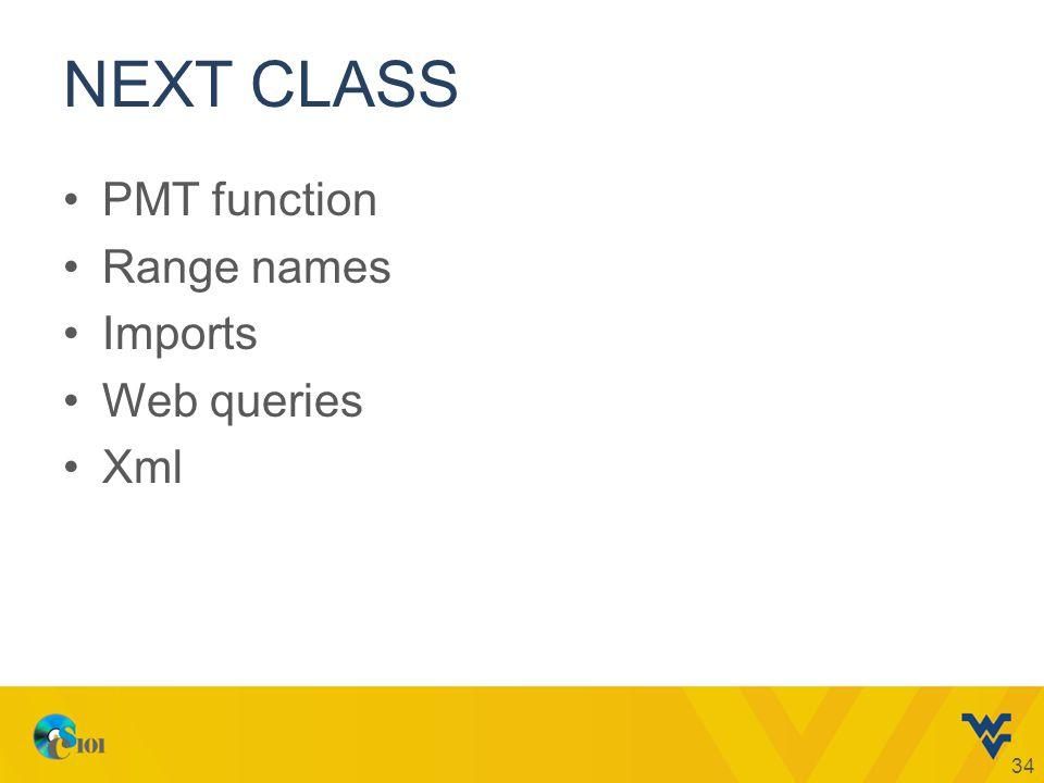 NEXT CLASS PMT function Range names Imports Web queries Xml 34