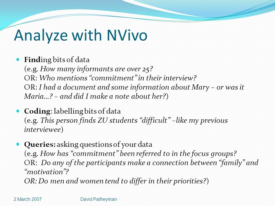 Analyze with NVivo Finding bits of data (e.g. How many informants are over 25.