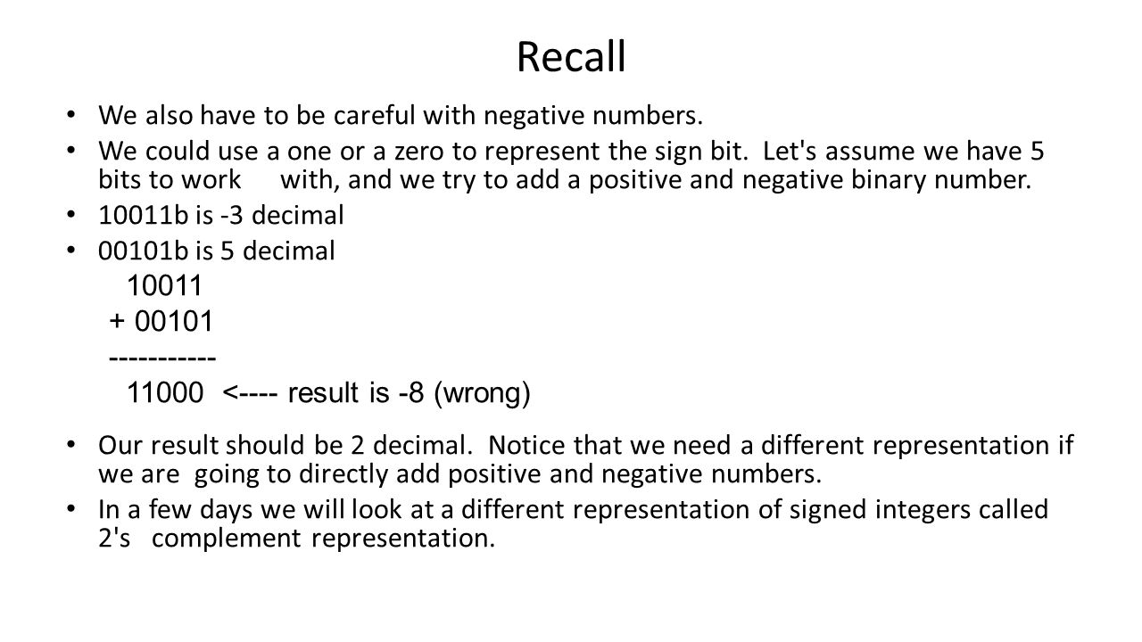 Recall We also have to be careful with negative numbers.
