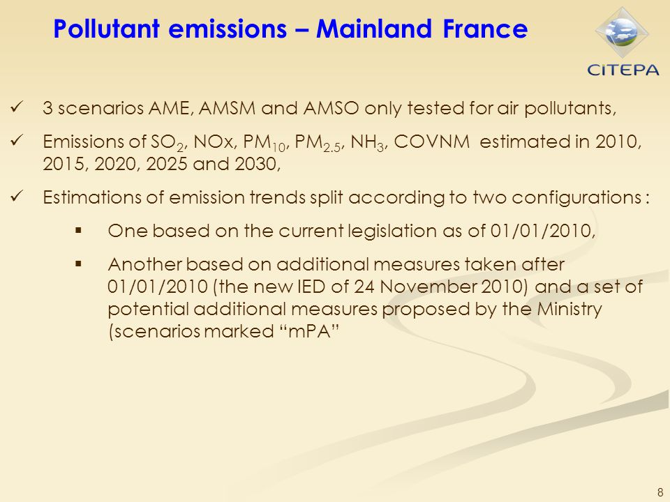 8 Pollutant emissions – Mainland France 3 scenarios AME, AMSM and AMSO only tested for air pollutants, Emissions of SO 2, NOx, PM 10, PM 2.5, NH 3, CO