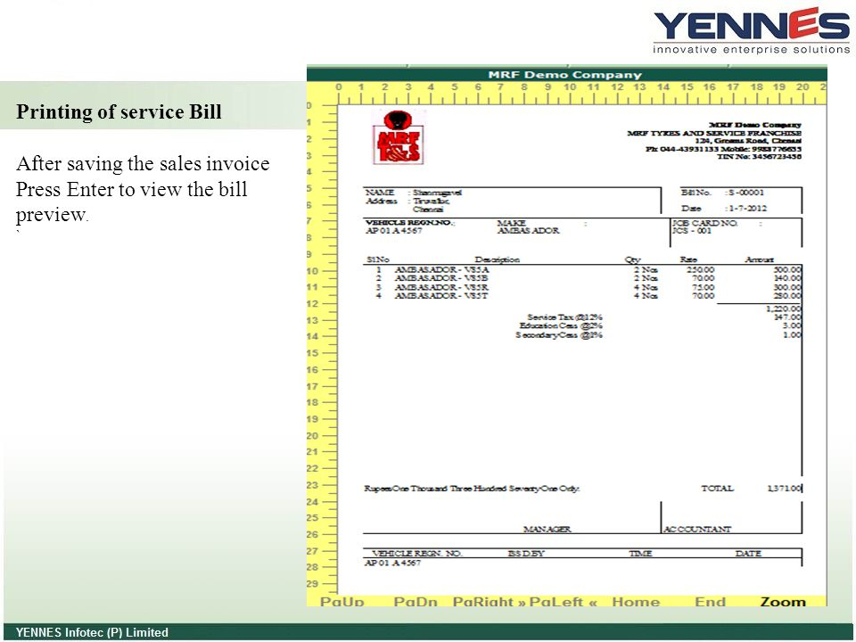 Printing of service Bill After saving the sales invoice Press Enter to view the bill preview. ` Press Alt + P to Print the Voucher
