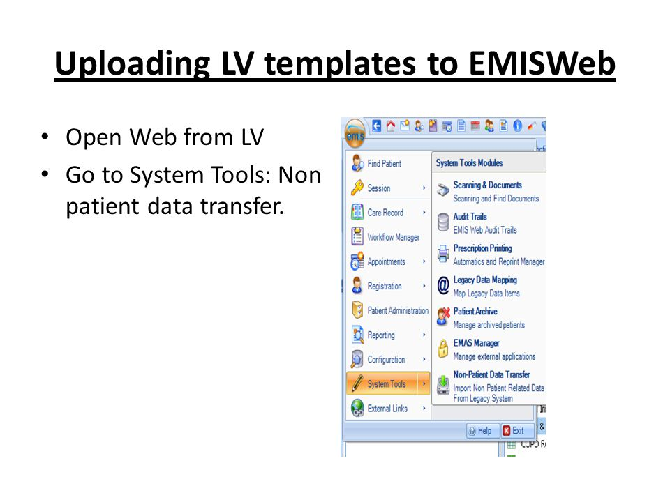 Uploading LV templates to EMISWeb Open Web from LV Go to System Tools: Non patient data transfer.