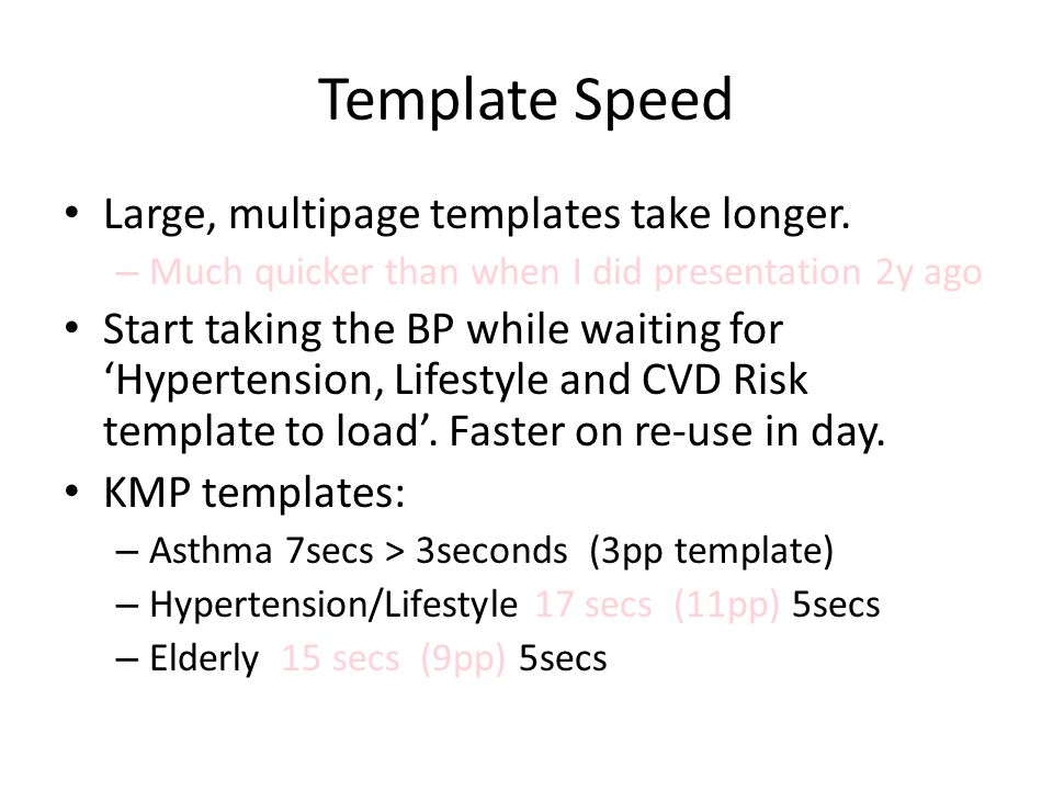 Template Speed Large, multipage templates take longer.